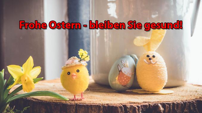 Frohe Ostern, bleiben Sie gesund!